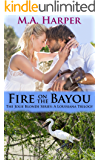 Fire On The Bayou: Book Two, The Jolie Blonde Series: A Louisiana Trilogy