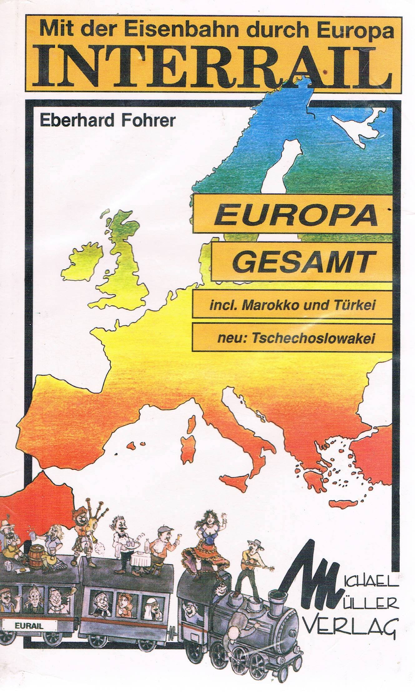 Interrail I. Mit der Eisenbahn durch Europa. Gesamt- Band Broschiert – November 1996 Eberhard Fohrer Müller Michael GmbH 3923278594