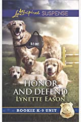 Honor and Defend: Faith in the Face of Crime (Rookie K-9 Unit) Kindle Edition