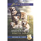 Honor and Defend: Faith in the Face of Crime (Rookie K-9 Unit)