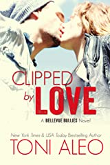 Clipped by Love (Bellevue Bullies Series Book 2) Kindle Edition