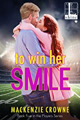 To Win Her Smile (Players Book 5) Kindle Edition