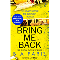Bring Me Back: The gripping Sunday Times bestseller now with an explosive new ending! (181 POCHE)