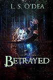 Betrayed Lake Of Sins Book Four: A YA, dsytopian, adventure.