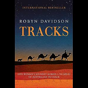 Tracks: One Woman's Journey Across 1,700 Miles of Australian Outback