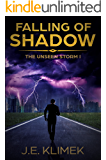Falling of Shadow: The Unseen Storm I