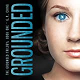 Grounded: The Grounded Trilogy, Book 1