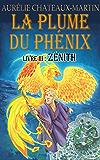 La Plume du Phénix - Livre III Zénith