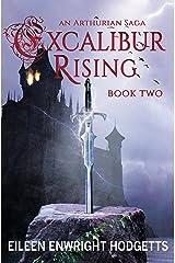 Excalibur Rising Book Two: An Arthurian Saga Kindle Edition