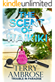 The Scent of Waikiki (Trouble in Paradise Book 9)