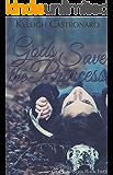 Gods Save the Princess: A New Adult Fantasy Novel (Grace of Gods Book 2)