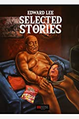 Edward Lee: Selected Stories Kindle Edition