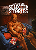 Edward Lee: Selected Stories