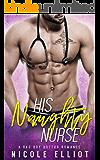 His Naughty Nurse: A Bad Boy Doctor Romance
