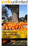 Urgent Quest at Pumpkinfest (A Travel Writer Cozy Mystery Book 2)