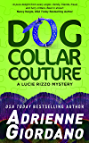 Dog Collar Couture (A Lucie Rizzo Mystery Book 3)