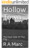 Hollow Town: The Dark Side Of The City