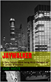 Jaywalker: A Zany Comedy about being Micro-Managed set in London & NewYork