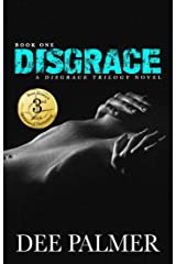 Disgrace: An erotic BDSM contemporary romance series (The Disgrace Trilogy Book Book 1) Kindle Edition