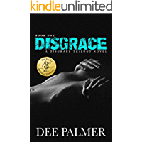 Disgrace: An erotic BDSM contemporary romance series (The Disgrace Trilogy Book Book 1)