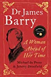 Dr James Barry: A Woman Ahead of Her Time