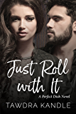 Just Roll With It (A Perfect Dish Book 4)