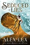 Seduced by Lies (The Seduced Saga Book 4)