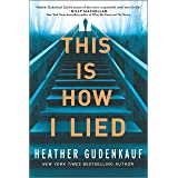 This Is How I Lied: A Novel