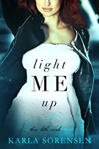 Light Me Up (Three Little Words Book 2)