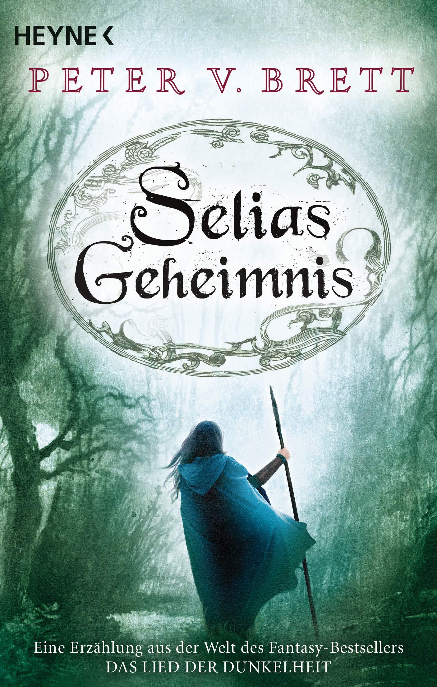 Selias Geheimnis: Novelle (Erzählungen aus Arlens Welt, Band 3) Taschenbuch – 8. Oktober 2018 Peter V. Brett Ingrid Herrmann-Nytko Heyne Verlag 3453319702