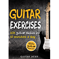 Guitar Exercises: 10x Guitar Skills in 10 Minutes a Day: An Arsenal of 100+ Exercises for All Areas (Guitar Exercises… book cover