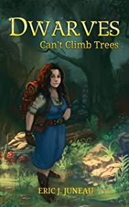Dwarves Can't Climb Trees
