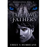 A Tale of Two Fathers: Bloodlines Vol. 3