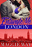 London: A Bad Boy International Romance (Entangle Me Book 7)