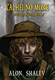 Calhei No More (Wycaan Master Book 6)