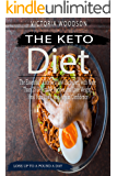 The Keto Diet: The Essential Guide to a Low Carb Diet, with More Than 25 Delectable Recipes and Lose Weight, Heal Your Body, and Regain Confidence