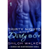 Thirty Nights with a Dirty Boy: Part 1: A Heroes and Heartbreakers Serial