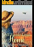 All Roads Lead Home (Harvey Girls Book 2)