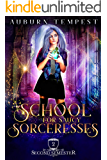 School For Saucy Sorceresses (Misty's Magick and Mayhem Book 2)