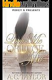 Love Me or Lose Me (The Love Me Series Book 3)