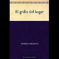 El grillo del hogar (Spanish Edition)