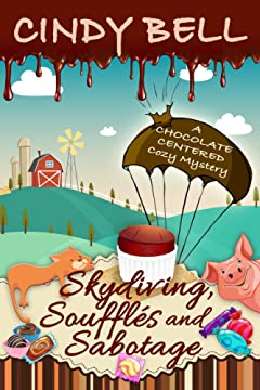 Skydiving, Soufflés and Sabotage (A Chocolate Centered Cozy Mystery Book 9)