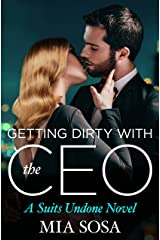 Getting Dirty with the CEO (Suits Undone Book 3)