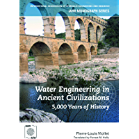 Water Engineering in  Ancient Civilizations: 5,000 Years of History (IAHR Monographs)