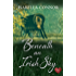 Beneath an Irish Sky (Choc Lit) (An Emerald Isle Romance Book 1)