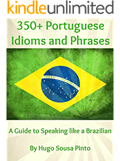 The everything essential brazilian portuguese book all you need to 350 portuguese idioms and phrases a guide to speaking like a brazilian m4hsunfo Gallery