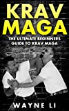 Krav Maga: The Ultimate Beginners Guide To Krav Maga (English Edition)