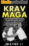 Krav Maga: The Ultimate Beginners Guide To Krav Maga