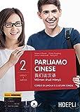 Parliamo cinese. Corso di lingua e cultura cinese. Con CD Audio formato MP3: 2