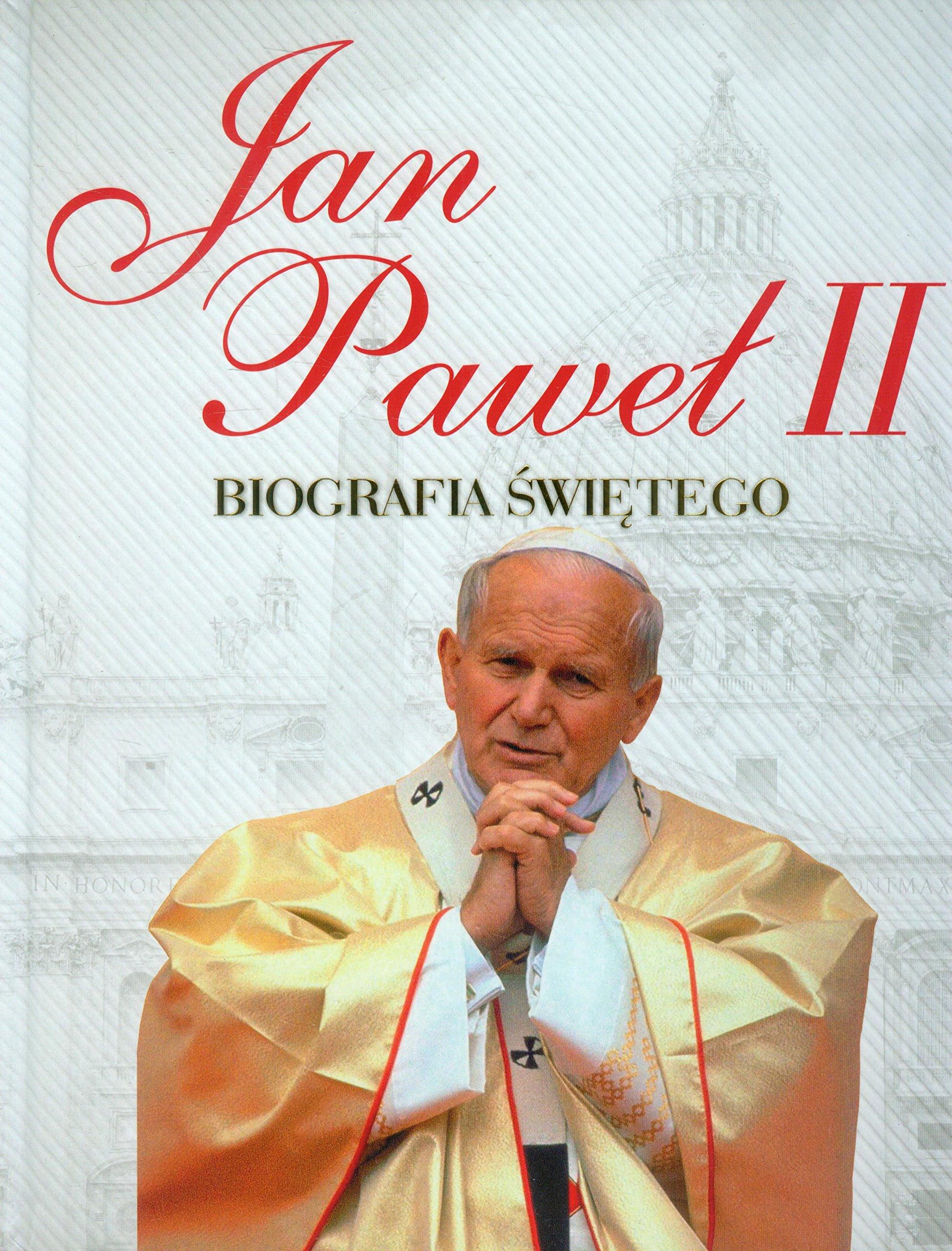Jan Pawel Ii Biografia Swietego 9788374471459 Amazoncom Books